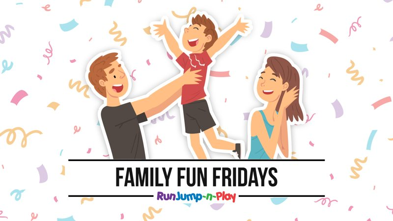 Family Fun Fridays - Run Jump-N-Play