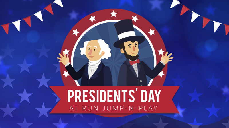 Presidents Day at Run Jump-N-Play - 2020